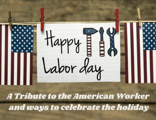 Labor Day 2020: A Tribute to the American Worker and Ways to Celebrate the Holiday
